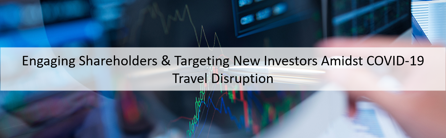 Engaging Shareholders & Targeting New Investors Amidst COVID-19 Travel Disruption