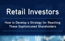 Retail investors: How to develop a strategy for reaching these sophisticated shareholders